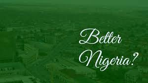 Reworking Our Grand Norm for A Better Nigeria